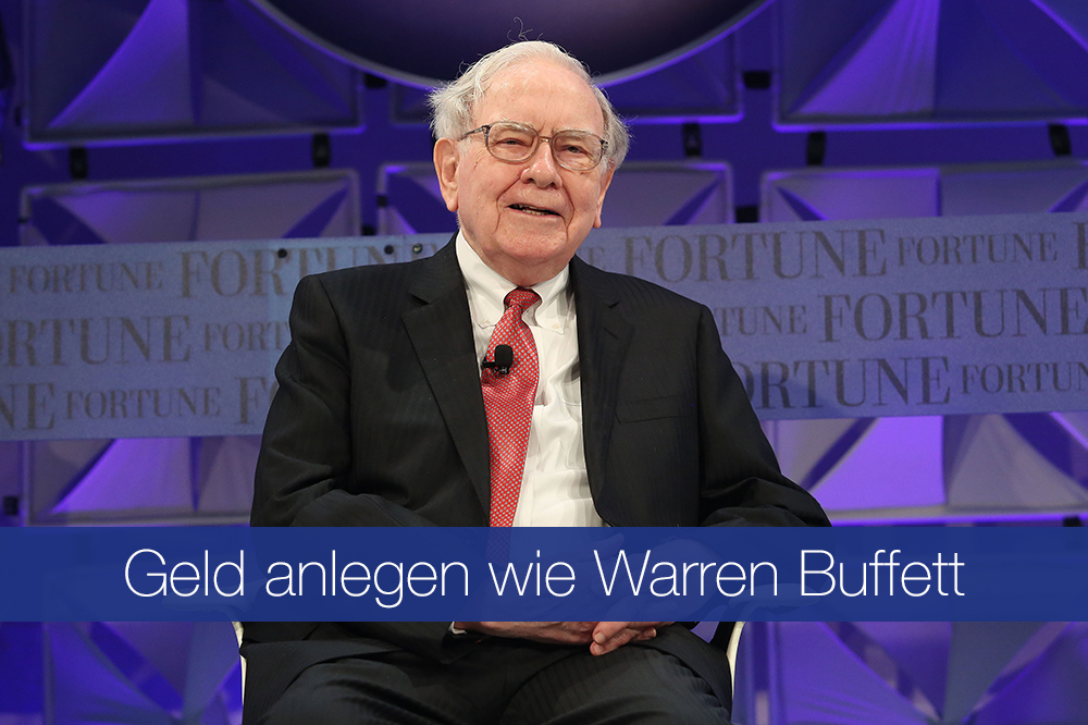 geld anlegen wie warren buffett - Geld anlegen wie Warren Buffett