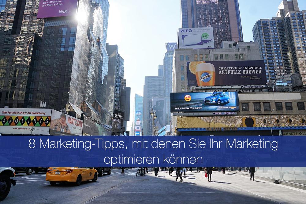 8 Marketing-Tipps für ein besseres Marketing